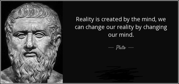 quote-reality-is-created-by-the-mind-we-can-change-our-reality-by-changing-our-mind-plato-137-26-06
