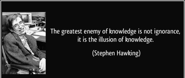 quote-the-greatest-enemy-of-knowledge-is-not-ignorance-it-is-the-illusion-of-knowledge-stephen-hawking-283508